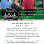 Join Timeless 106.1 KFFB at the Grand Opening of Baptist Health Medical Center Heber Springs Campus Clinic