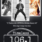 Timeless 106.1 KFFB Remembering Elvis on his Birthday January 8